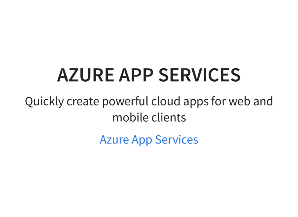 AZURE APP SERVICES Quickly create powerful clou...