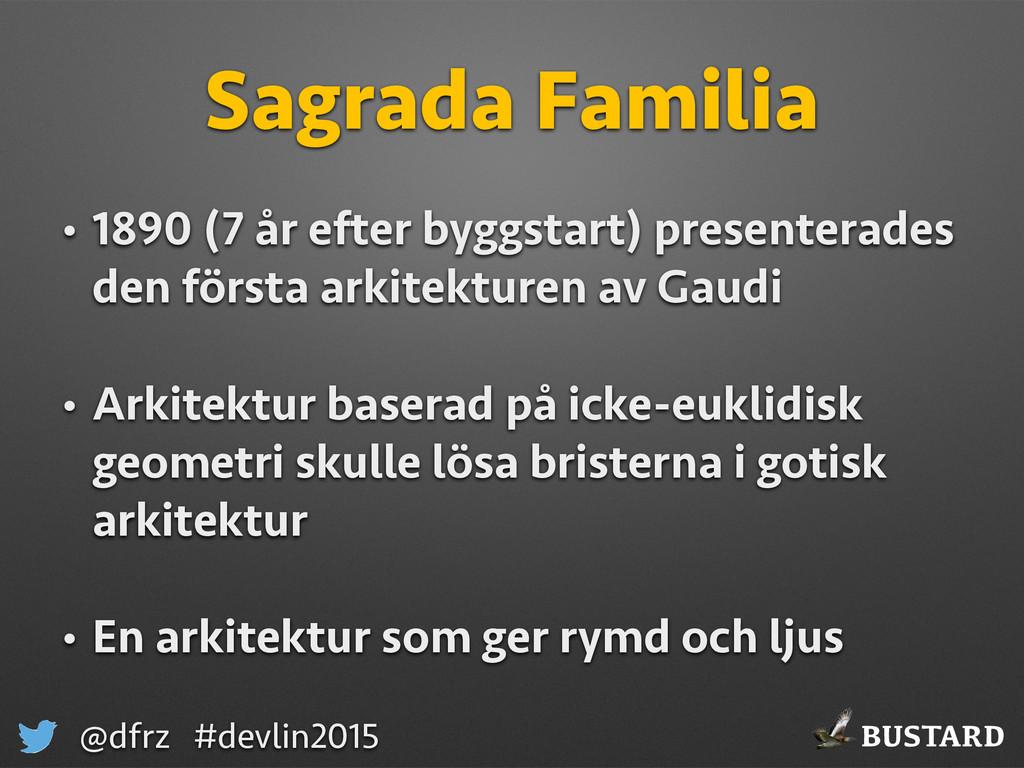 BUSTARD @dfrz #devlin2015 Sagrada Familia • 189...