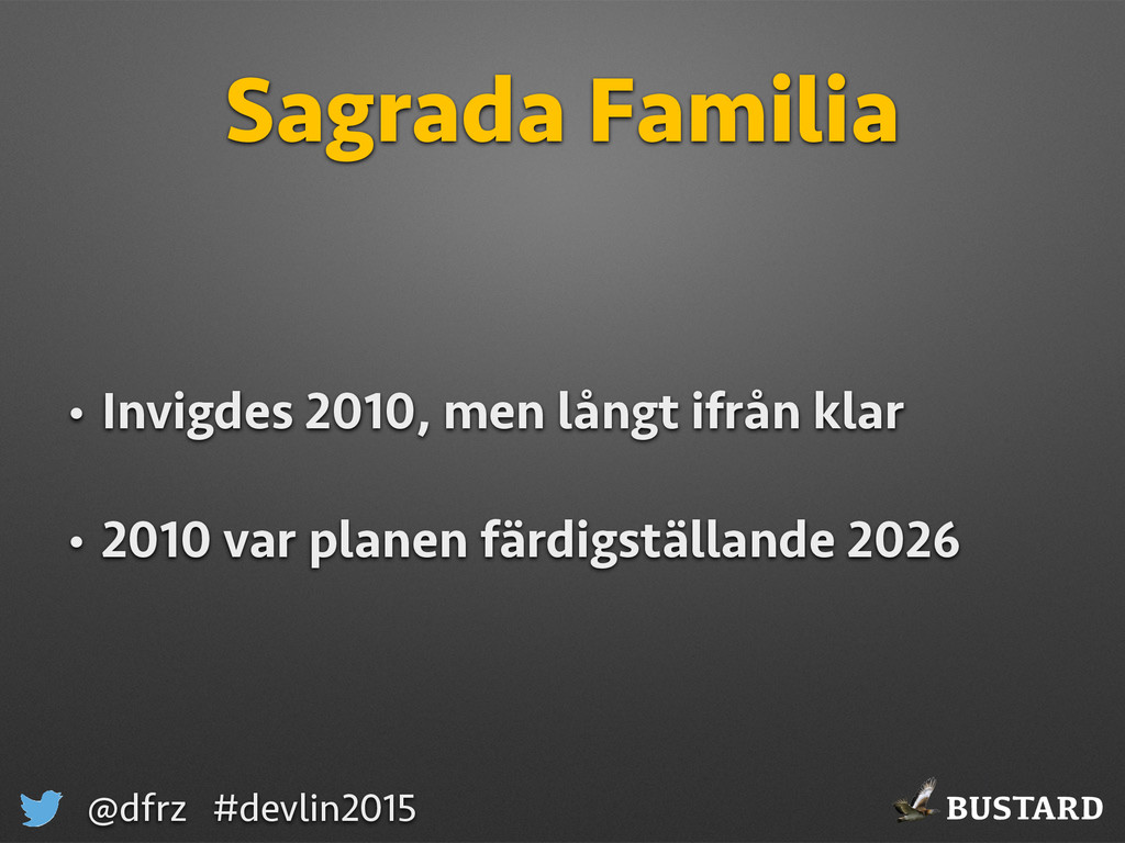 BUSTARD @dfrz #devlin2015 Sagrada Familia • Inv...