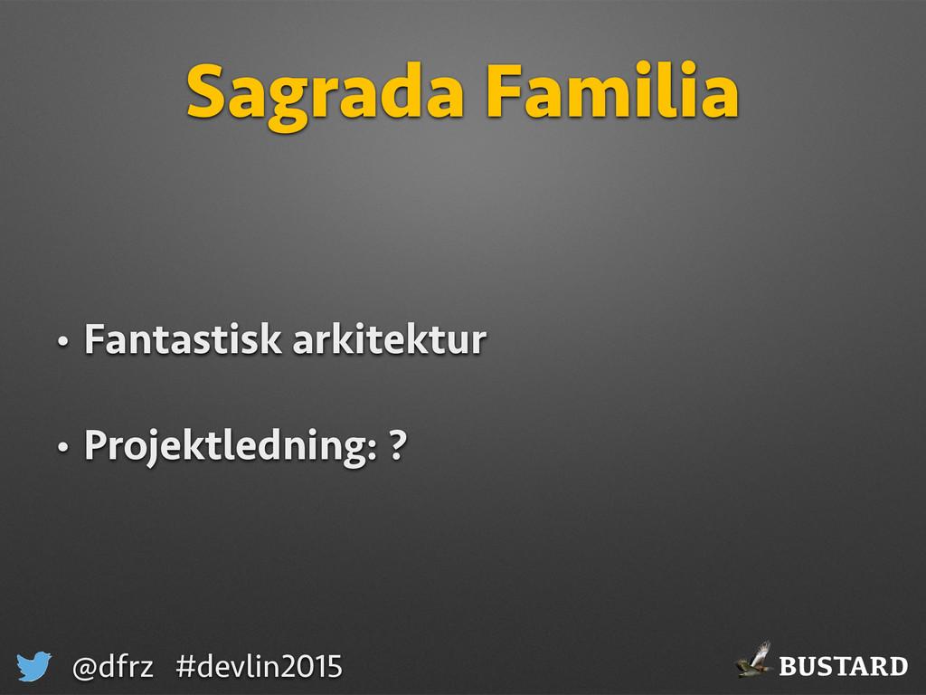 BUSTARD @dfrz #devlin2015 Sagrada Familia • Fan...