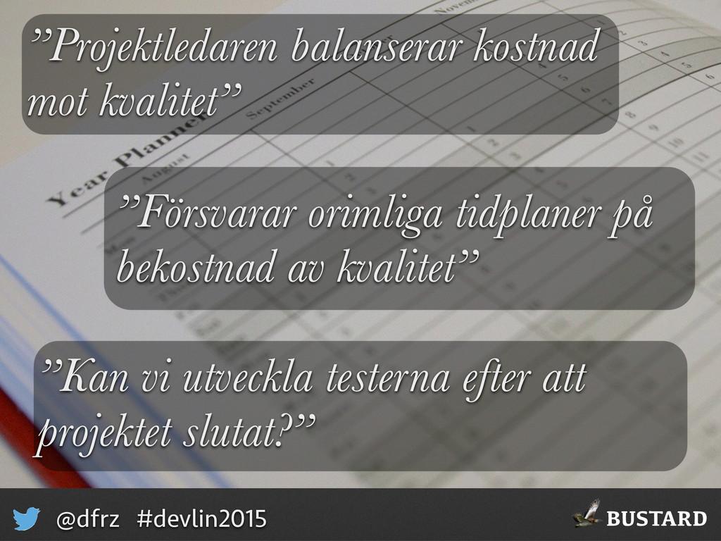"""BUSTARD @dfrz #devlin2015 """"Projektledaren balan..."""
