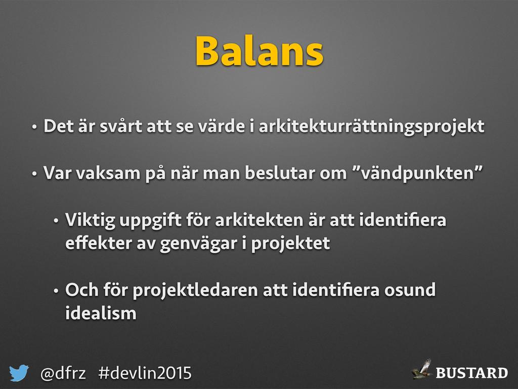 BUSTARD @dfrz #devlin2015 Balans • Det är svårt...