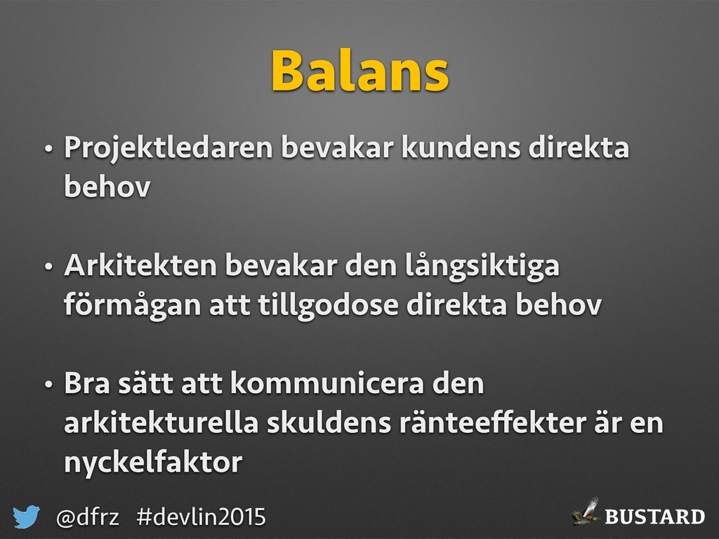 BUSTARD @dfrz #devlin2015 Balans • Projektledar...