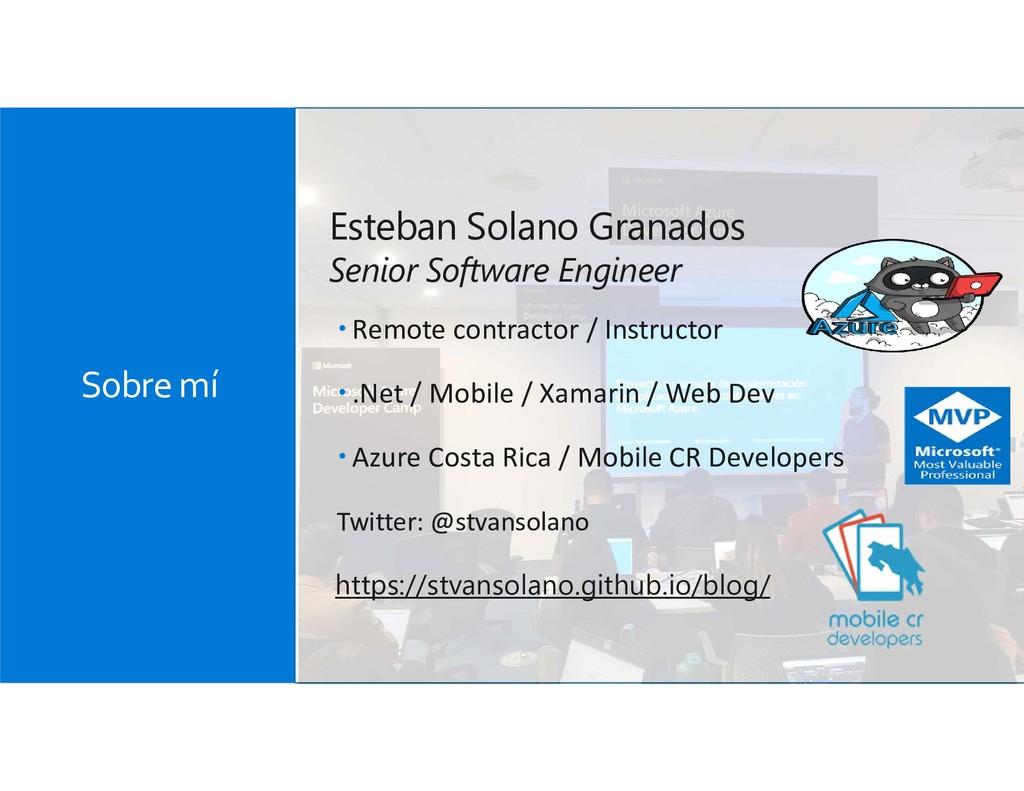 Sobre mí Esteban Solano Granados Senior Softwar...