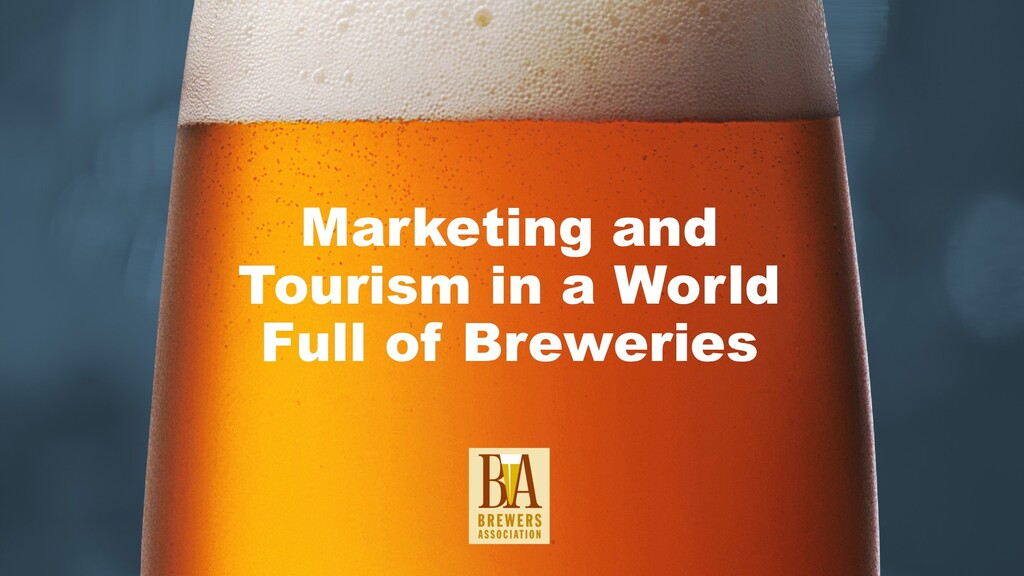 Marketing and Tourism in a World Full of Brewer...