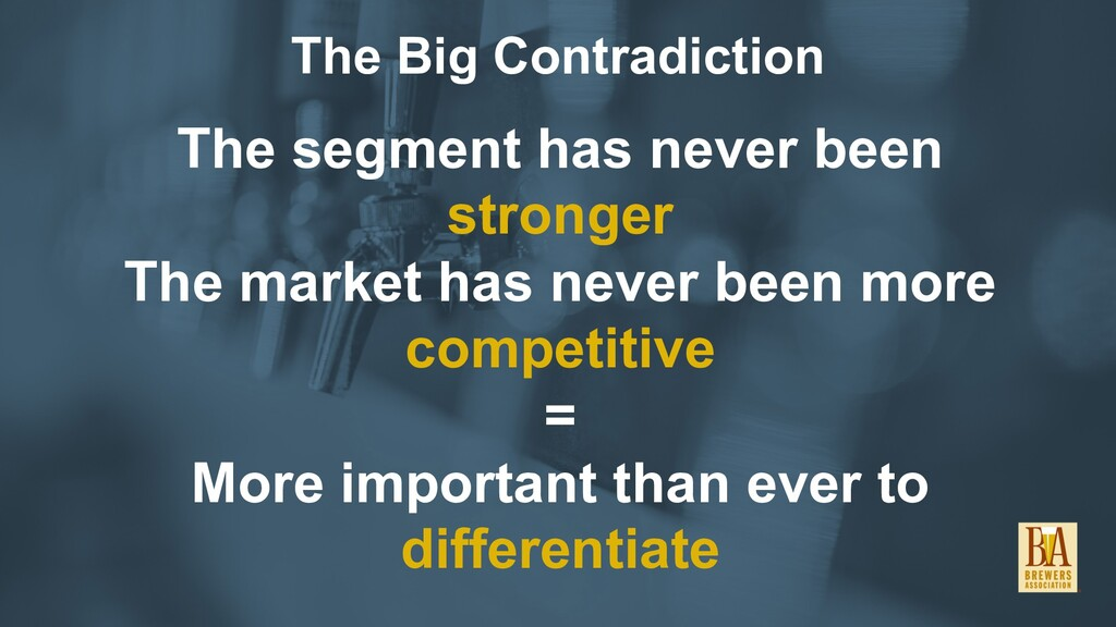 The Big Contradiction The segment has never bee...