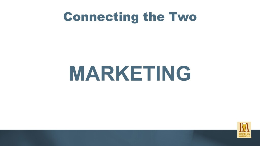 Connecting the Two MARKETING