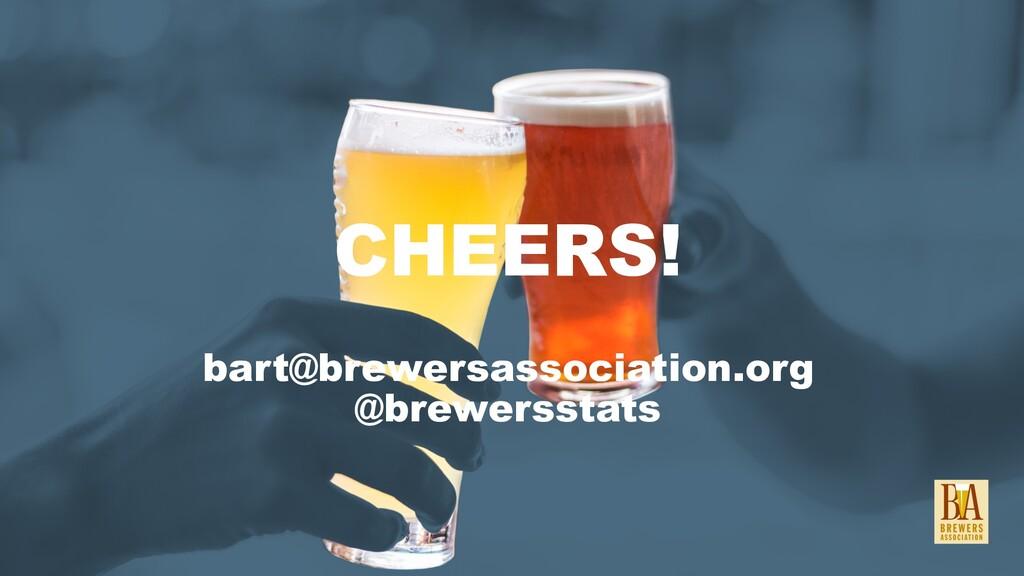 CHEERS! bart@brewersassociation.org @brewerssta...