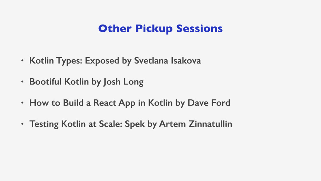 Other Pickup Sessions • Kotlin Types: Exposed b...