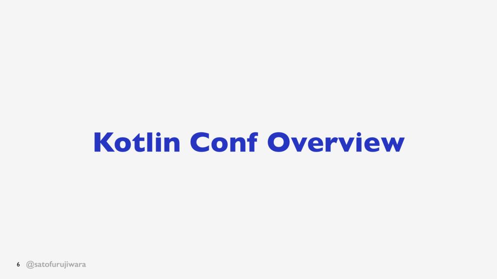 @satofurujiwara Kotlin Conf Overview 6