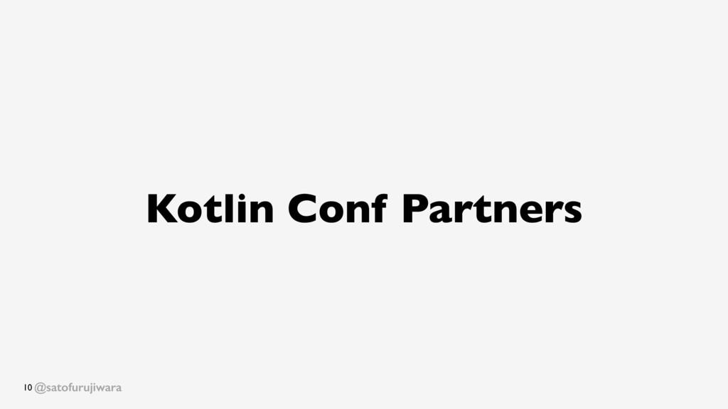 @satofurujiwara Kotlin Conf Partners 10