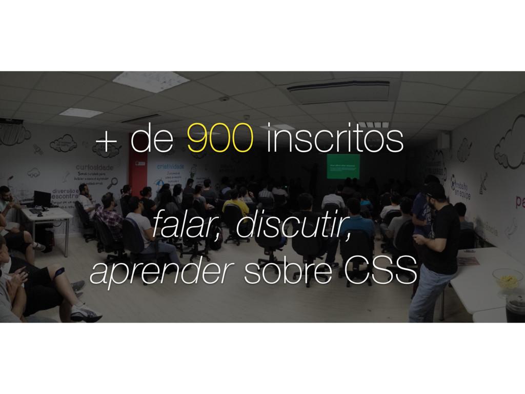 + de 900 inscritos falar, discutir, aprender so...