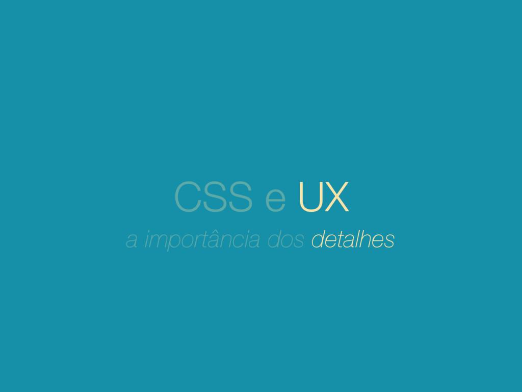 CSS e UX a importância dos detalhes