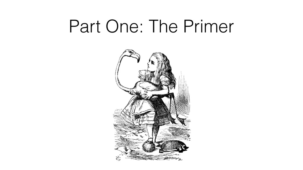 Part One: The Primer