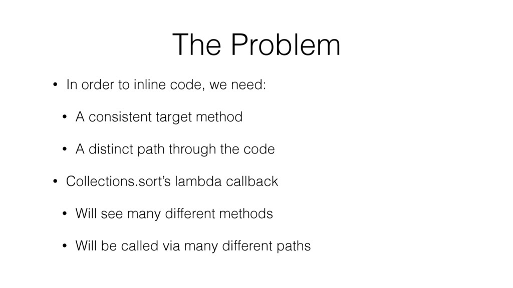 The Problem • In order to inline code, we need:...