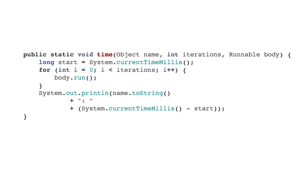 public static void time(Object name, int iterat...