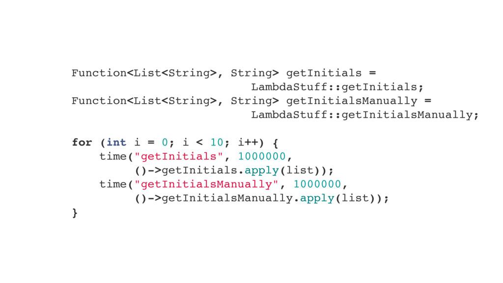 Function<List<String>, String> getInitials = La...