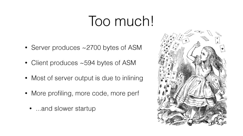 Too much! • Server produces ~2700 bytes of ASM ...