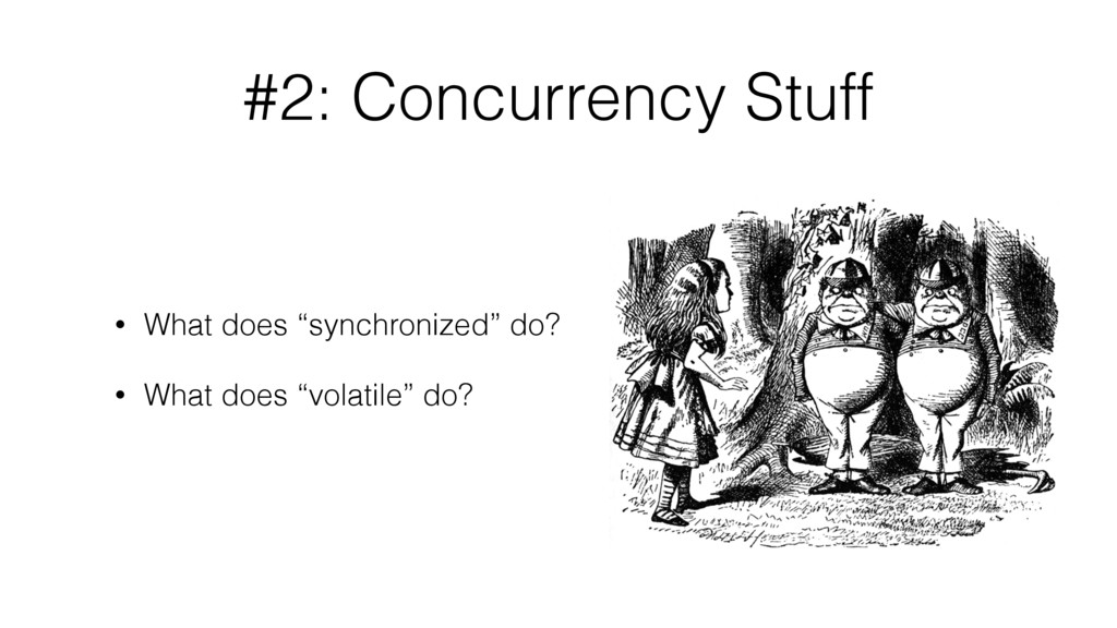 """#2: Concurrency Stuff • What does """"synchronized..."""