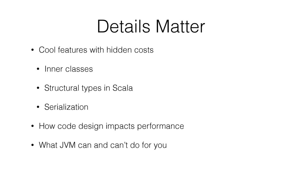 Details Matter • Cool features with hidden cost...
