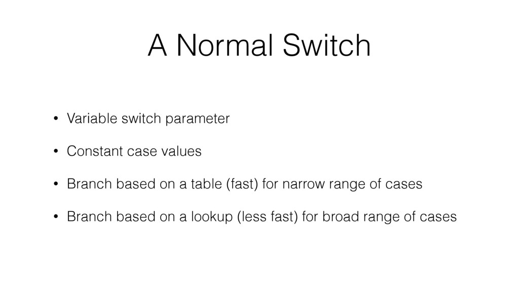 A Normal Switch • Variable switch parameter • C...