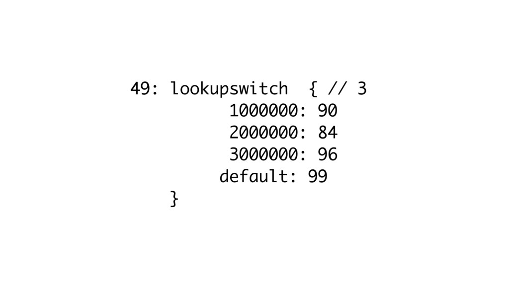 49: lookupswitch { // 3 1000000: 90 2000000: 84...