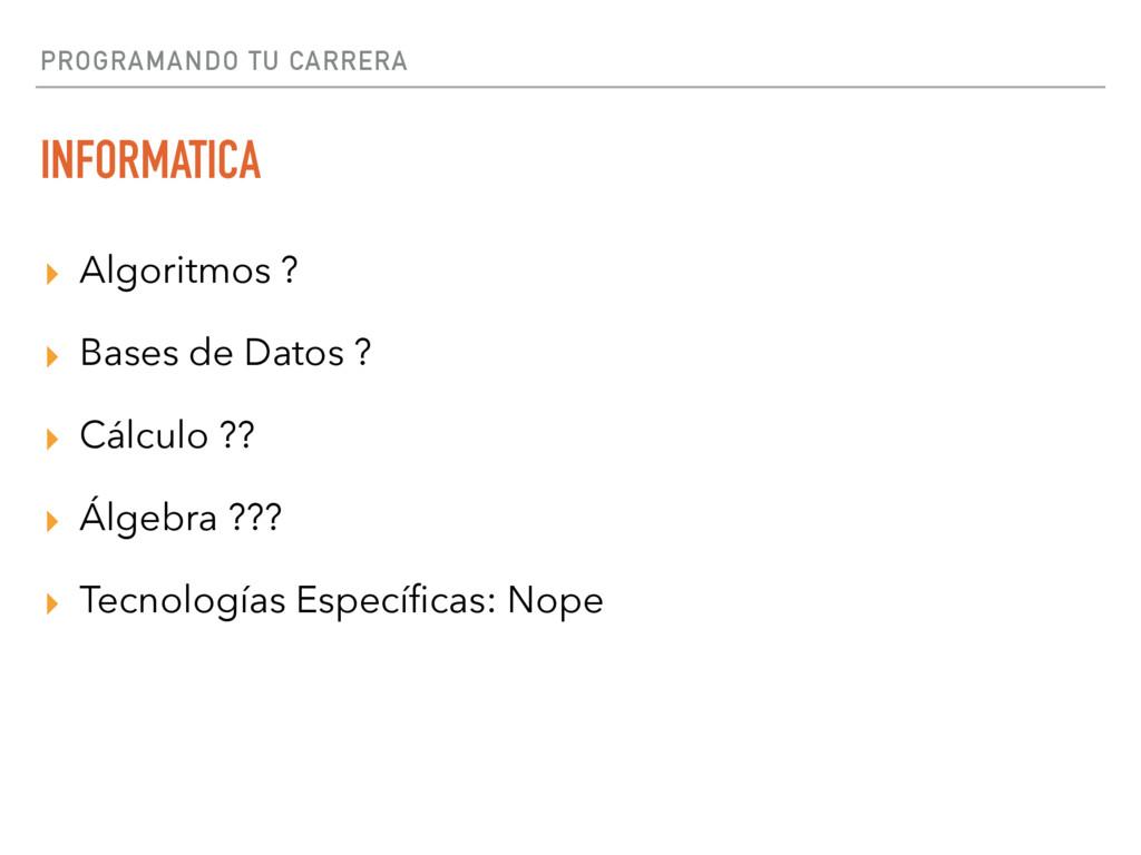 PROGRAMANDO TU CARRERA INFORMATICA ▸ Algoritmos...