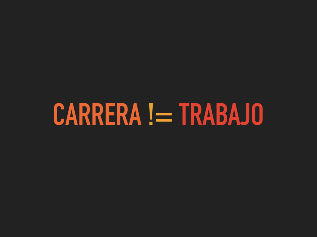 CARRERA != TRABAJO