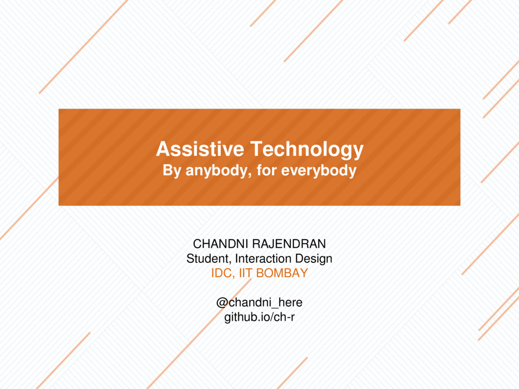 Assistive Technology By anybody, for everybody ...
