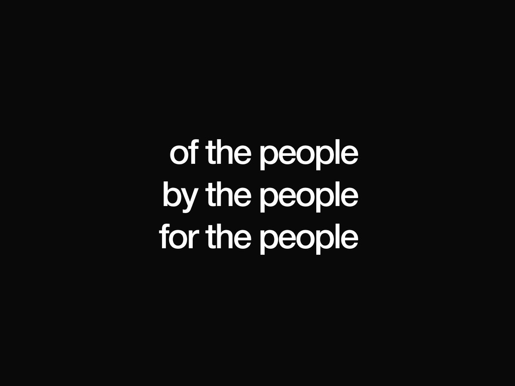 of the people by the people for the people