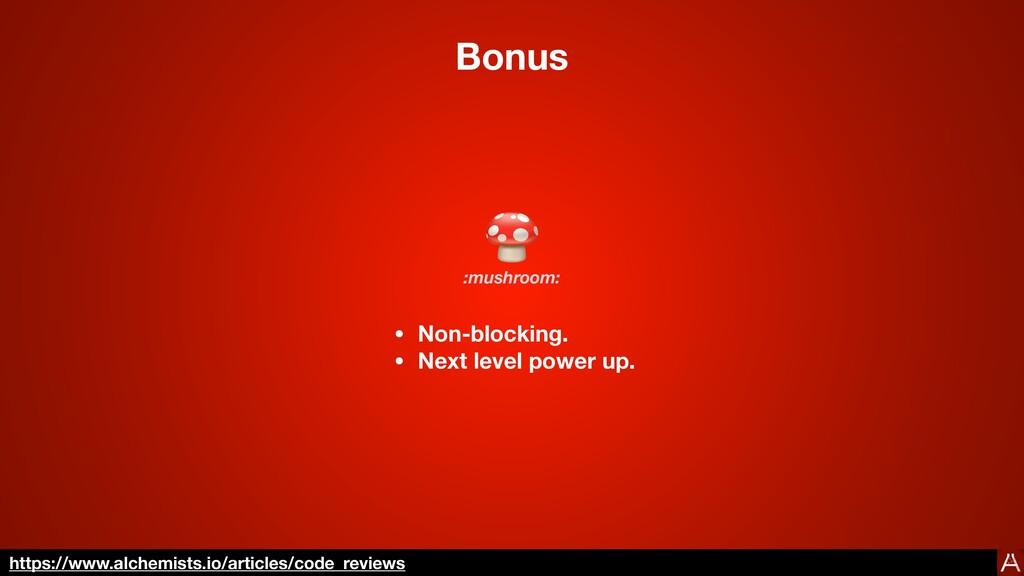 Bonus 🍄 • Non-blocking. • Next level power up. ...