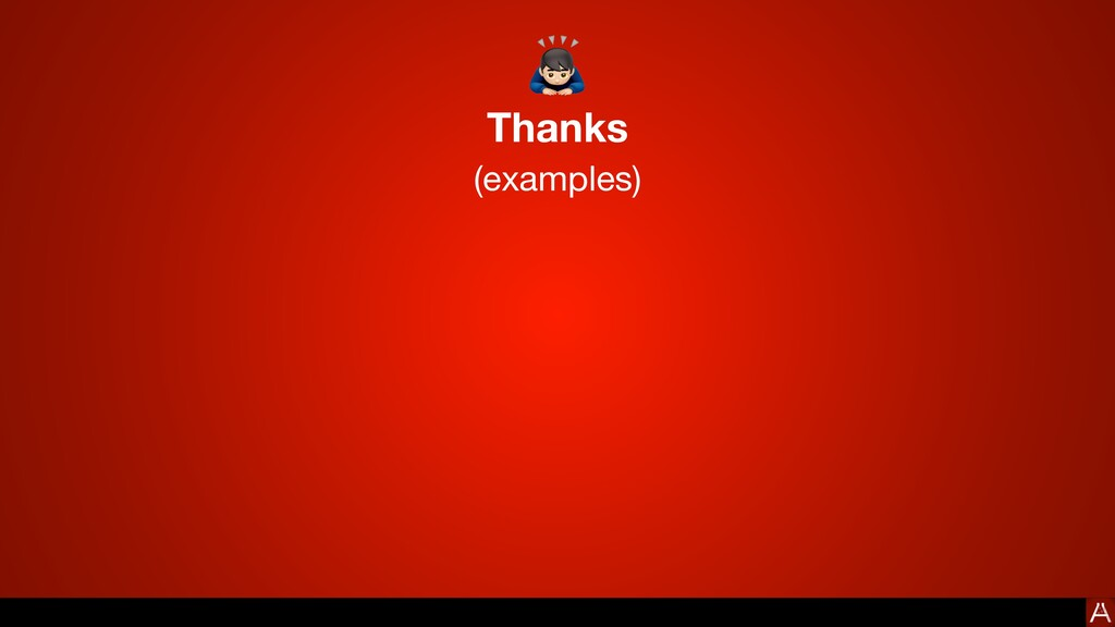 Thanks (examples) 🙇