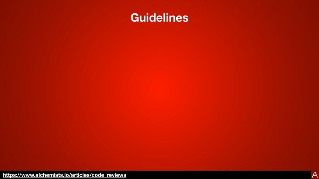 Guidelines https://www.alchemists.io/articles/c...