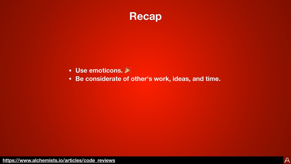 Recap • Use emoticons. 🎉 • Be considerate of ot...