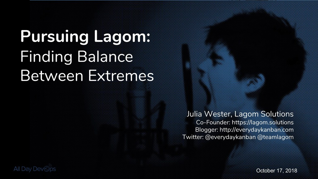 October 17, 2018 Pursuing Lagom: Finding Balanc...