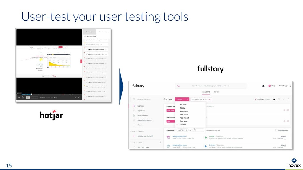 User-test your user testing tools 15