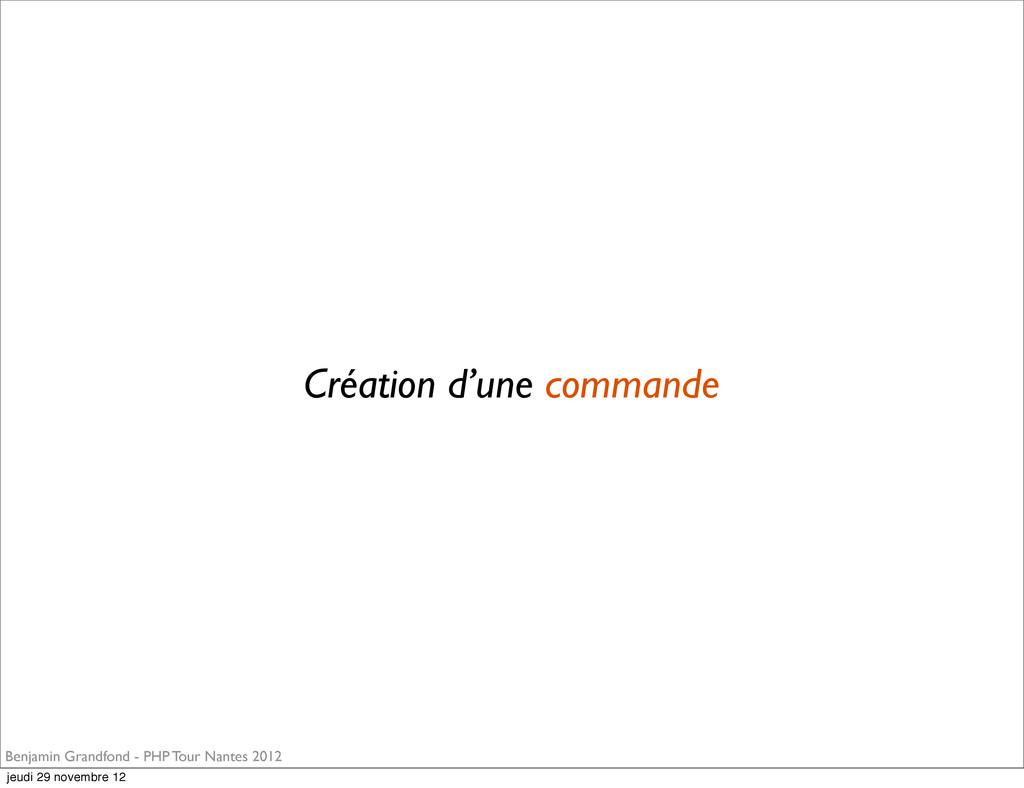 Création d'une commande Benjamin Grandfond - PH...