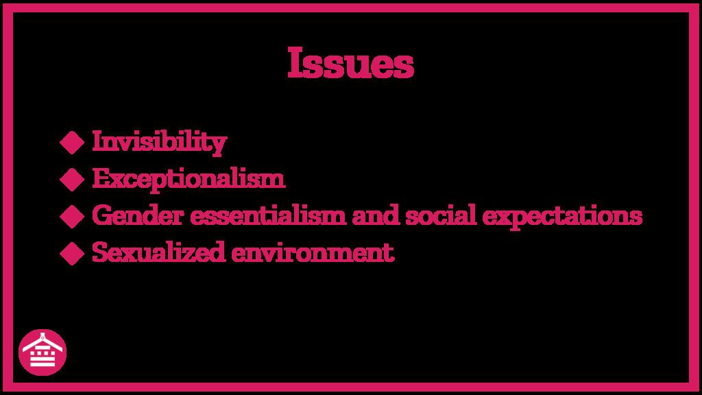 ◆ Invisibility ◆ Exceptionalism ◆ Gender essent...