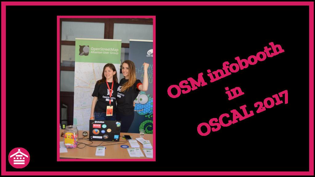OSM infobooth in OSCAL 2017