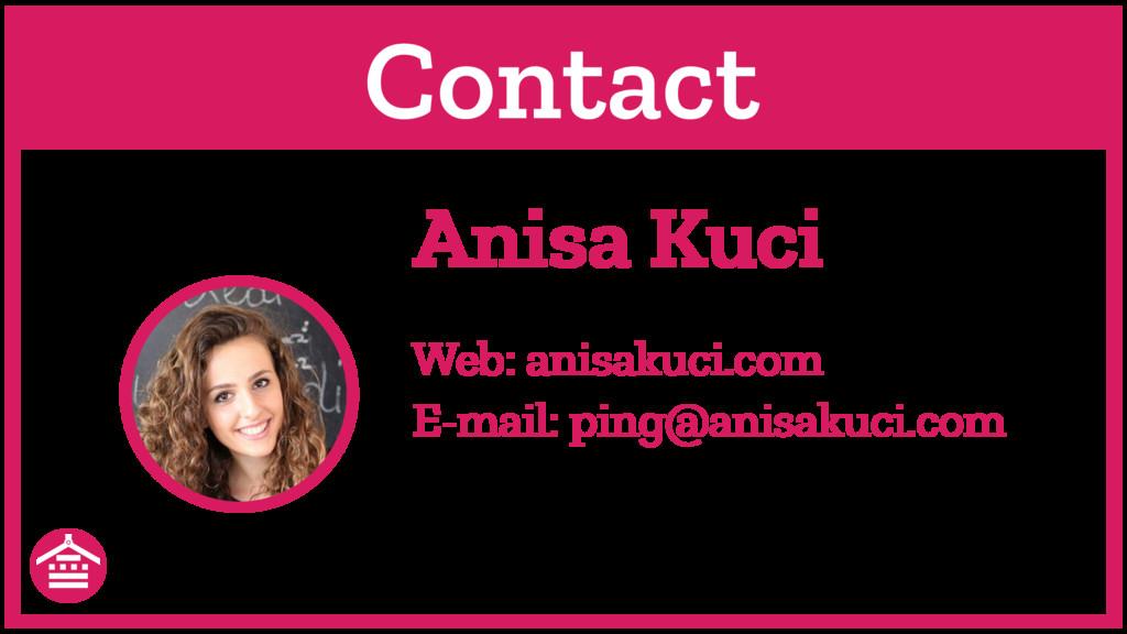Anisa Kuci Contact Web: anisakuci.com E-mail: p...