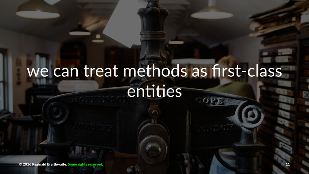 we can treat methods as first-class en11es © 201...