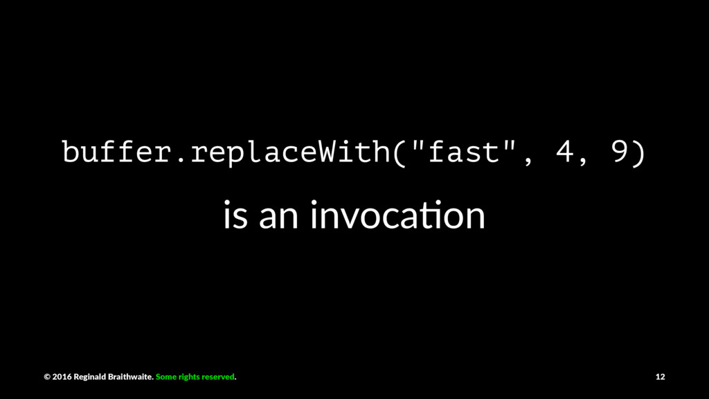 """buffer.replaceWith(""""fast"""", 4, 9) is an invoca)o..."""