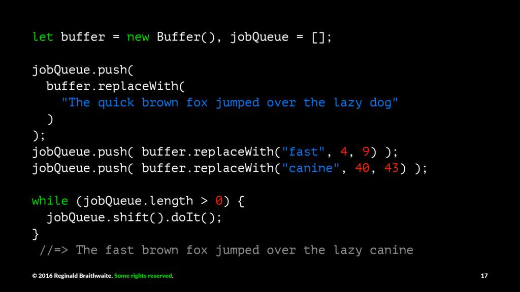 let buffer = new Buffer(), jobQueue = []; jobQu...