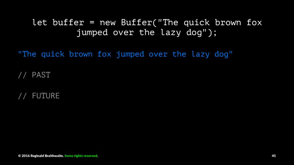 """let buffer = new Buffer(""""The quick brown fox ju..."""