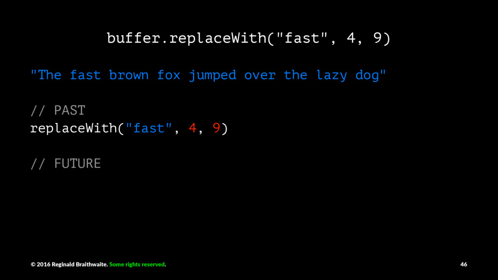 """buffer.replaceWith(""""fast"""", 4, 9) """"The fast brow..."""