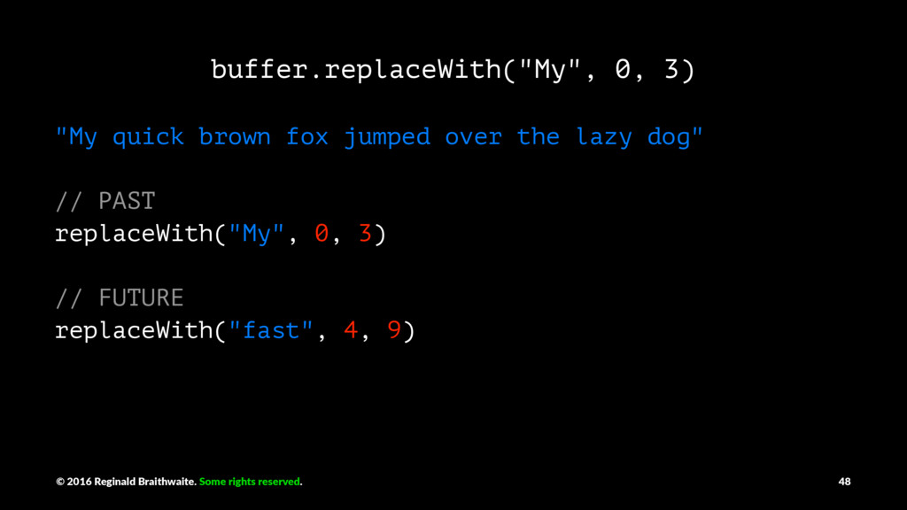 """buffer.replaceWith(""""My"""", 0, 3) """"My quick brown ..."""