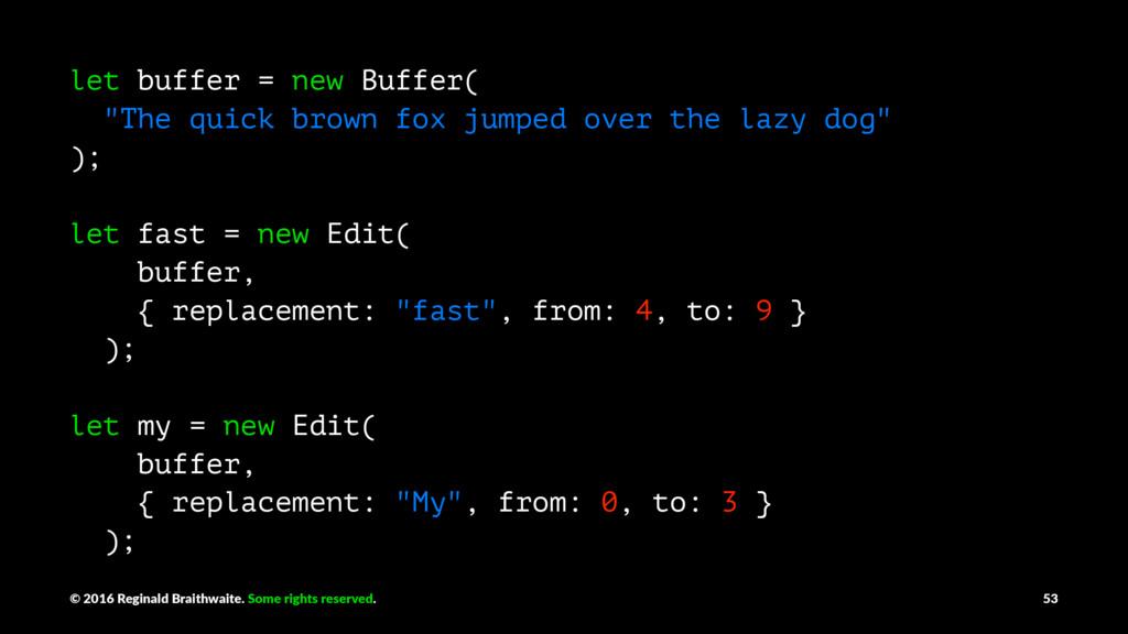 "let buffer = new Buffer( ""The quick brown fox j..."