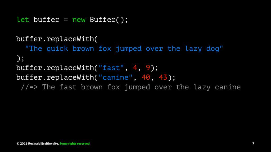 let buffer = new Buffer(); buffer.replaceWith( ...