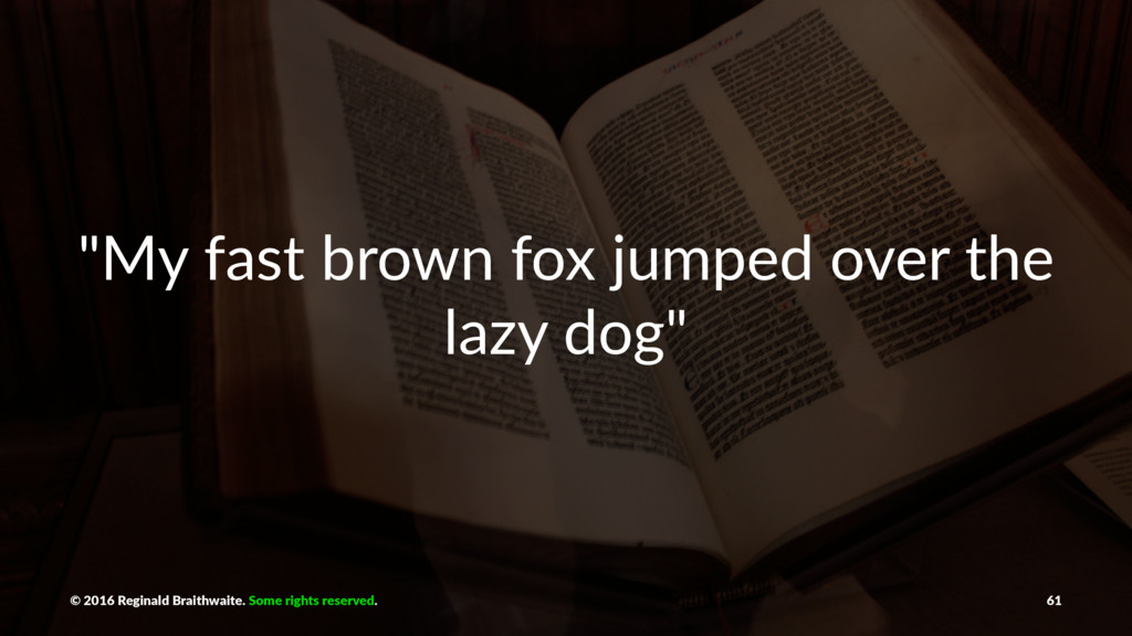 """""""My fast brown fox jumped over the lazy dog"""" © ..."""