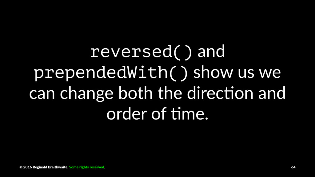 reversed() and prependedWith() show us we can c...